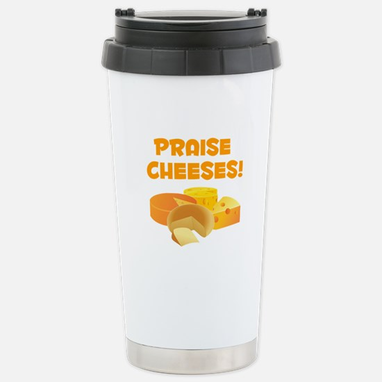 Praise Cheeses! Travel Mug
