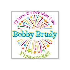 I'll know it's love – Bobby Brady fireworks! Stick