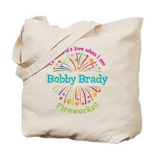 I'll know it's love – Bobby Brady fireworks! Tote