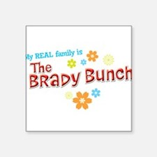My REAL Family is The Brady Bunch Sticker