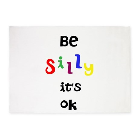 Be Silly It's Ok 5'x7'Area Rug