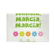 Marcia, Marcia, Marcia! Rectangle Magnet