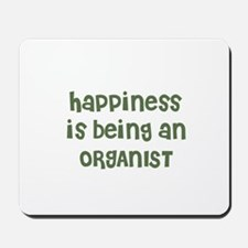 Happiness is being an ORGANIS Mousepad