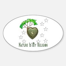 Nature Is My Religion Sticker (Oval)