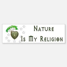 Nature Is My Religion Bumper Bumper Sticker