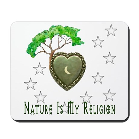 Nature Is My Religion Mousepad