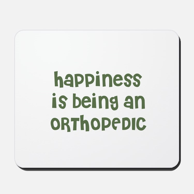 Happiness is being an ORTHOPE Mousepad
