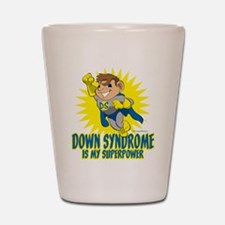 Down Syndrome Is My Superpower Shot Glass