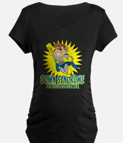 Down Syndrome Is My Superpower Maternity T-Shirt