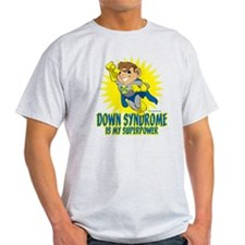 Down Syndrome Is My Superpower T-Shirt