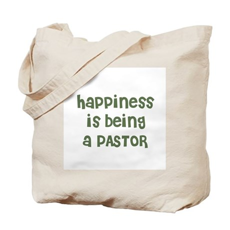 Happiness is being a PASTOR Tote Bag