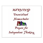Unsocialized Homeschooler Small Poster