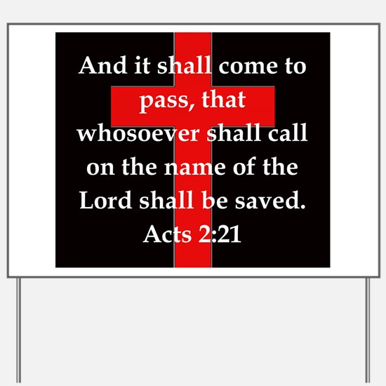Acts 2-21 Yard Sign