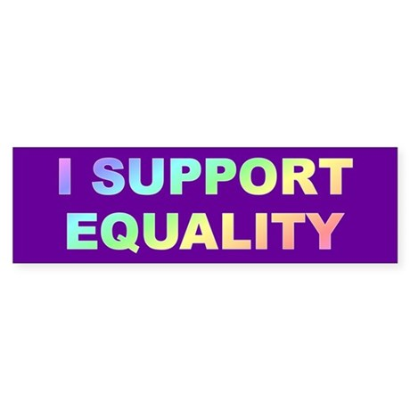 equality... Bumper Sticker