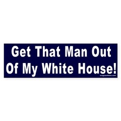 Get That Man Out of My White House! Stic