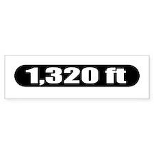 1,320 ft Bumper Bumper Sticker