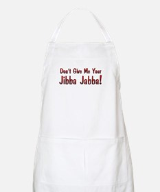 Don't give me your Jibba Jabba! BBQ Apron