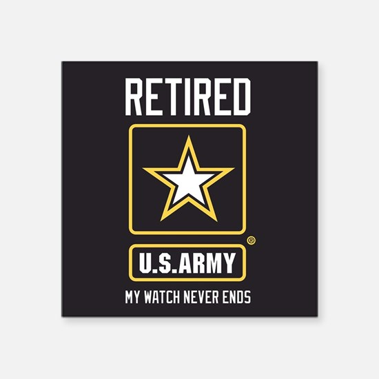 "US Army Retired Watch Never Square Sticker 3"" x 3"""