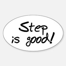 'Step is Good' Oval Decal