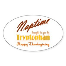 Thanksgiving Nap (Tryptophan) Oval Decal