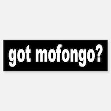 MOFONGO... Bumper Bumper Bumper Sticker