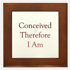 Conceived, Therefore, I Am... Framed Tile