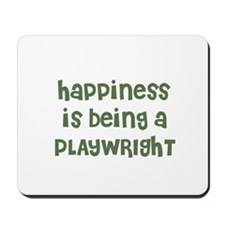 Happiness is being a PLAYWRIG Mousepad