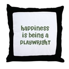 Happiness is being a PLAYWRIG Throw Pillow