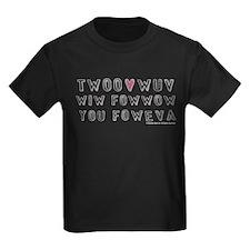 Princess Bride Twoo Wuv Foweva Kids T-Shirt