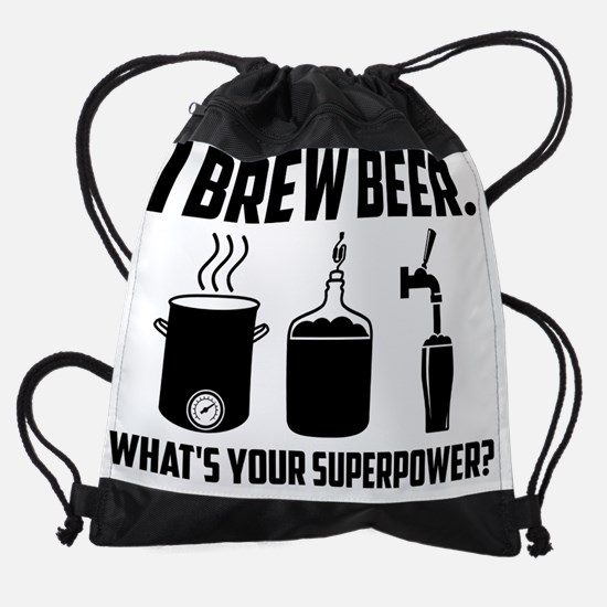 I Brew Beer.  What's Your Superpowe Drawstring Bag