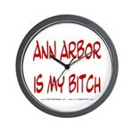 Ann Arbor is my BITCH Wall Clock