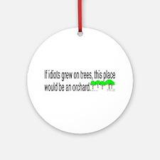 Idiots/Orchard. Ornament (Round)
