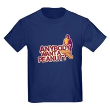 Anybody Want A Peanut? Kids T-Shirt