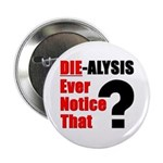Die-alysis Button