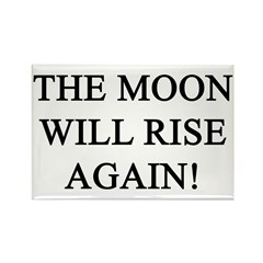 moon will rise again Rectangle Magnet