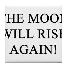 moon will rise again Tile Coaster