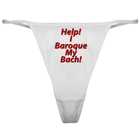 I Baroque My Bach Shirts and Classic Thong
