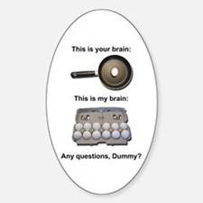 This Is Your Brain Oval Decal