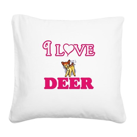 I Love Deer Square Canvas Pillow