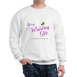 Wedding Gift Sweatshirt