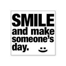 Smile and make someone's day. Sticker