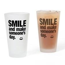 Smile and make someone's day. Drinking Glass