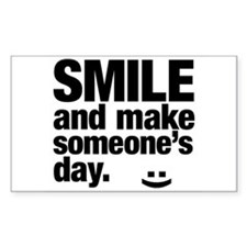 Smile and make someone's day. Decal