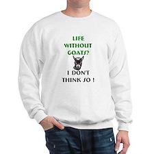 GOATS-Life Without Pygmy Goat Sweatshirt