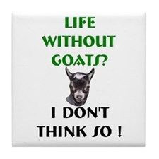 GOATS-Life Without Pygmy Goat Tile Coaster