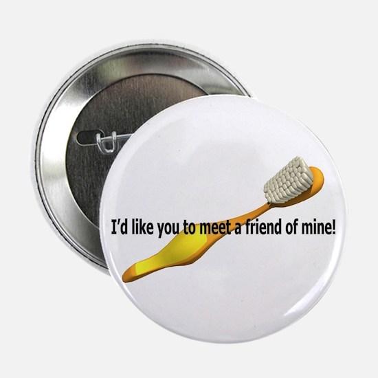 I'd like you to meet a friend Button