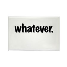 Whatever. Rectangle Magnet