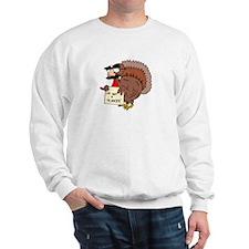 I am not a Turkey Sweatshirt