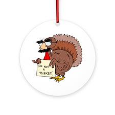 I am not a Turkey Ornament (Round)