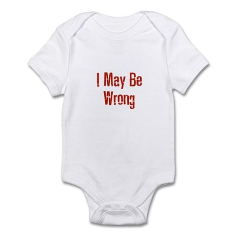 I May Be Wrong Infant Bodysuit